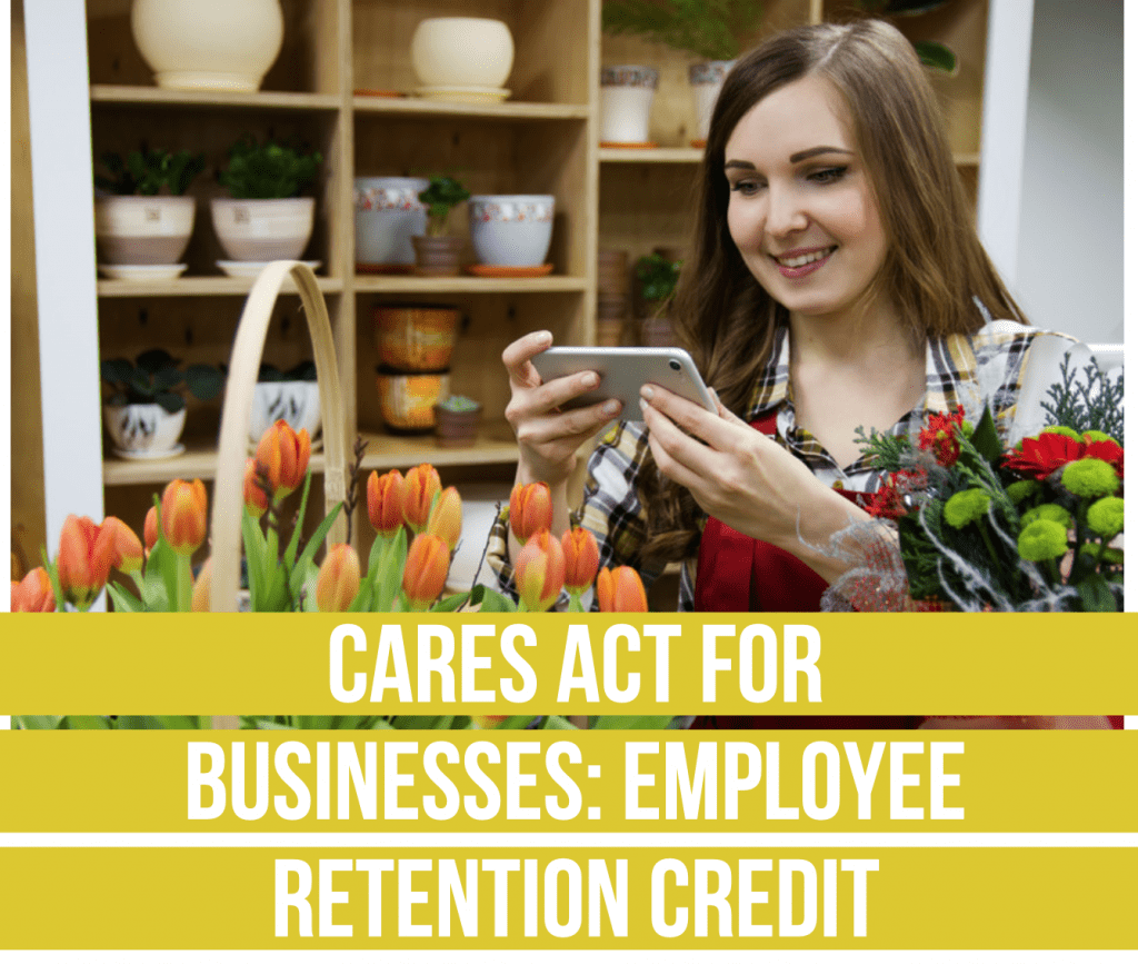 The CARES Act For Businesses: Employee Retention Credit
