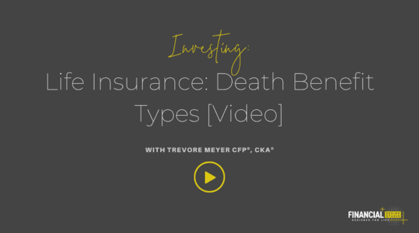 Life Insurance: Death Benefit Types